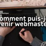 Comment puis-je devenir webmaster ?